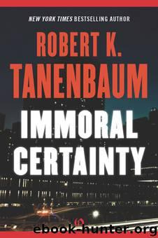 Immoral Certainty by Robert Tanenbaum