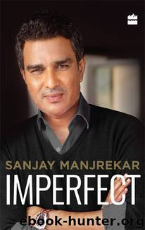 Imperfect by Sanjay Manjrekar
