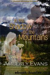 In the Shadow of the Mountains by Amberly Evans