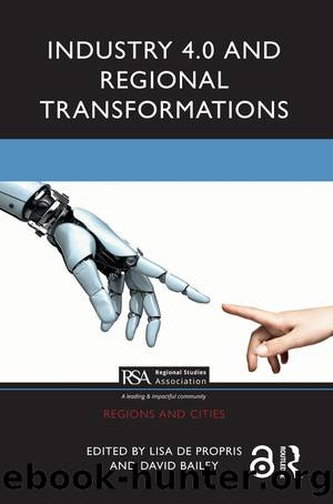 Industry 4.0 and Regional Transformations (Regions and Cities) by Propris Lisa De & Bailey David