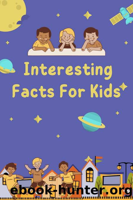 Interesting Facts For Kids by Ali Anas