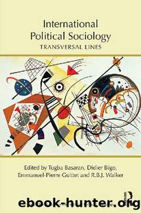 International Political Sociology: Transversal Lines (Routledge Studies in International Political Sociology) by unknow