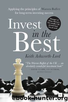 Invest in the Best: Applying the principles of Warren Buffett for long-term investing success by Keith Ashworth-Lord