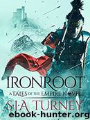 Ironroot by S.J.A. Turney