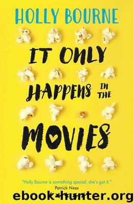 It Only Happens in the Movies by Holly Bourne