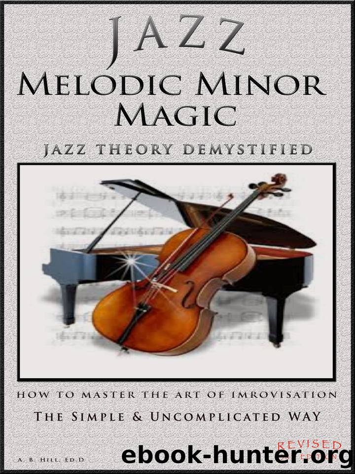 Jazz Melodic Minor Magic: Jazz Theory Demystified - How to Master the Art of Improvisation The Easy Way (Theory in a Thimble Book 15) by Hill Allan