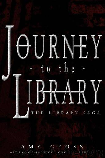 Journey to the Library [The Library Saga] by Cross Amy