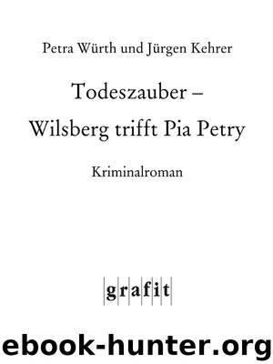 Kehrer, Juergen u Wuerth, Petra - Todeszauber by Wilsberg trifft Pia Petry