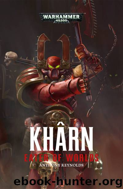 Khârn: Eater of Worlds by Anthony Reynolds