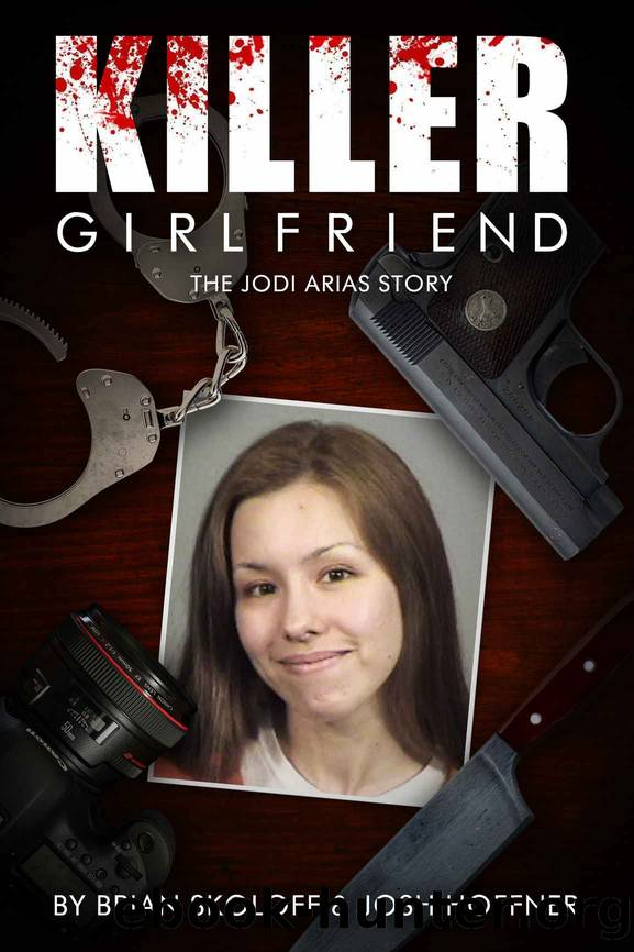 Killer Girlfriend: The Jodi Arias Story by Brian Skoloff|| Josh Hoffner