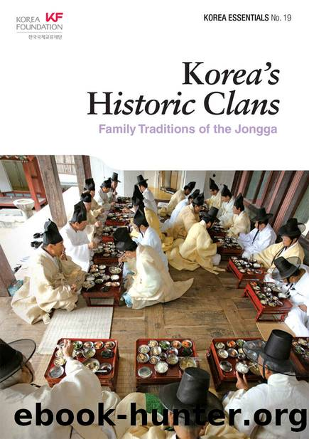 Korea's Historic Clans: Family Traditions of the Jongga (Korea Essentials Book 19) by Yeonja Lee & Mira Kim