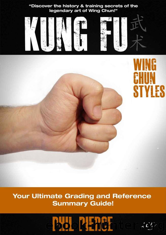 Kung Fu: Grading & Training - Your Ultimate Summary Guide! (Wing ChunWing Tsun Styles) by Phil Pierce