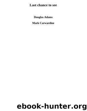 Last chance to see by Douglas Adams & Mark Carwardine
