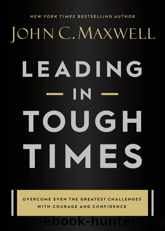 Leading in Tough Times by John C. Maxwell