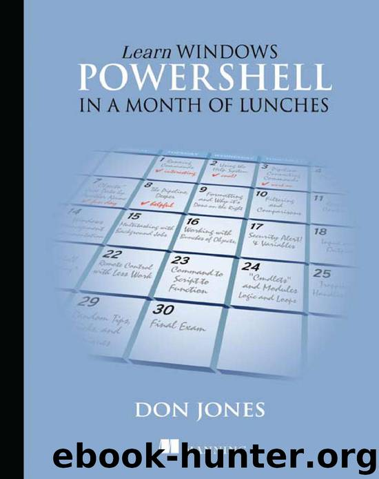 Learn Windows PowerShell in a Month of Lunches by Don Jones