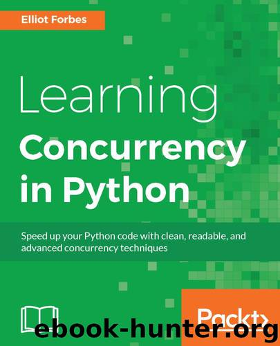 Learning Concurrency in Python by Elliot Forbes