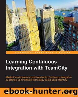 Learning Continuous Integration with TeamCity by Unknown