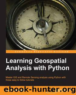 Learning Geospatial Analysis with Python by Unknown