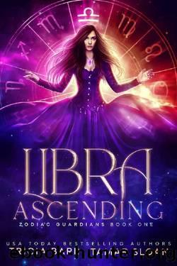 Libra Ascending (Zodiac Guardians Book 1) by Tamar Sloan & Tricia Barr