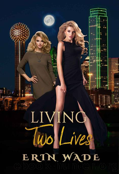 Living Two Lives by Erin Wade