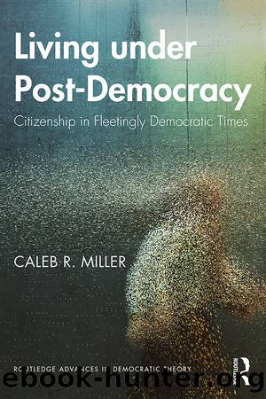 Living under Post-Democracy by Caleb R. Miller