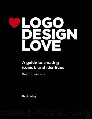 Logo Design Love: A guide to creating iconic brand identities (Voices That Matter) by David Airey