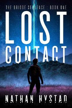 Lost Contact (The Bridge Sequence Book One) by Nathan Hystad