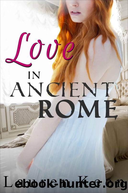 Love In Ancient Rome by Lauren Keen