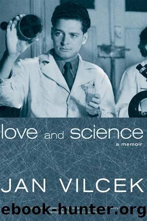 Love and Science: A Memoir by Jan Vilcek