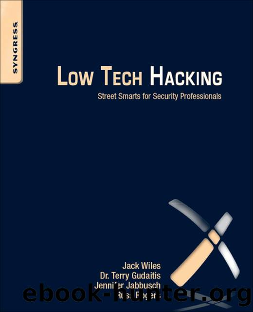 Low Tech Hacking–Street Smarts for Security Professionals by Jack Wiles & Terry Gudaitis & Jennifer Jabbusch & Russ Rogers & Sean Lowther
