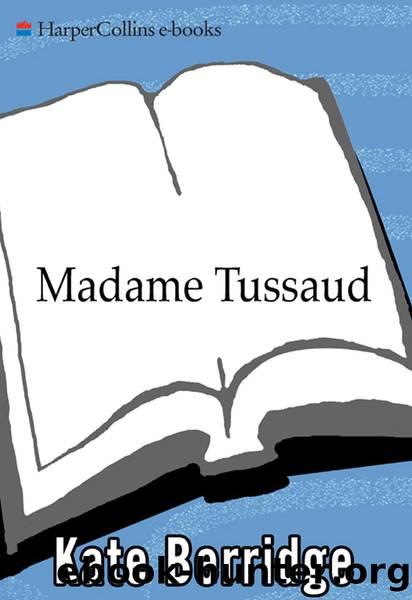 Madame Tussaud by Kate Berridge