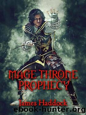 Mage Throne Prophecy by James Haddock