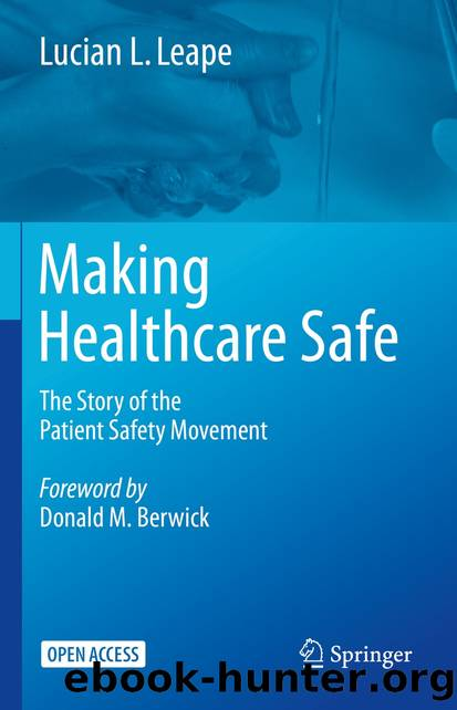 Making Healthcare Safe by Lucian L. Leape