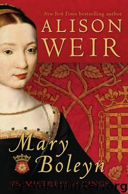 Mary Boleyn by Alison Weir