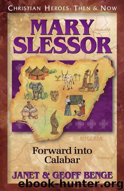 Mary Slessor: Forward Into Calabar by Janet Benge & Geoff Benge