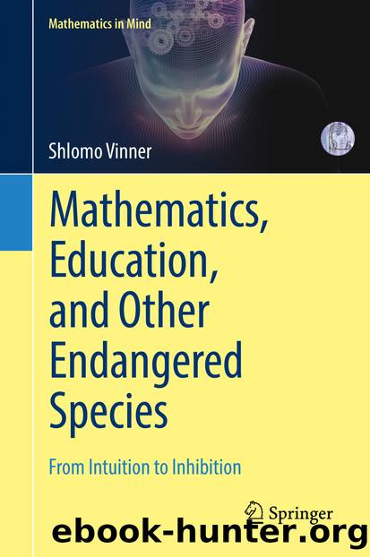 Mathematics, Education, and Other Endangered Species by Shlomo Vinner