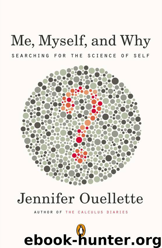 Me, Myself, and Why by Jennifer Ouellette