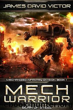 Mech Warrior: Born of Steel (Mechanized Infantry Division Book 1) by James David Victor