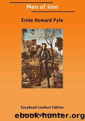 Men of Iron: Easyread Comfort Edition by Ernie Howard Pyle
