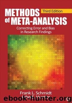 Methods of Meta-Analysis: Correcting Error and Bias in Research Findings by Frank L. (Leo) Schmidt & John E. Hunter