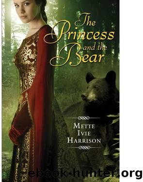 Mette Ivie Harrison - Hound Saga 02 by The Princess & the Bear