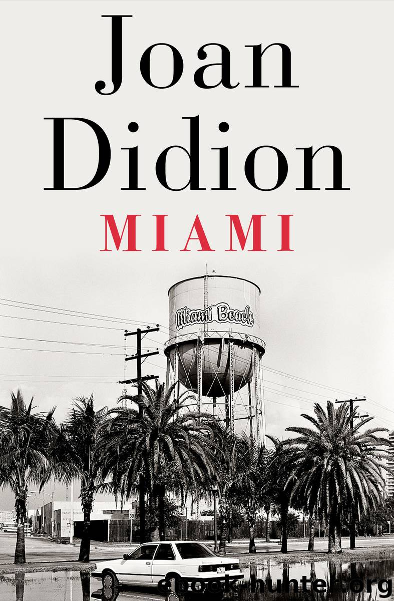 Miami by Joan Didion