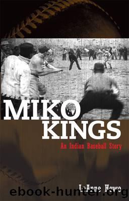 Miko Kings by LeAnne Howe