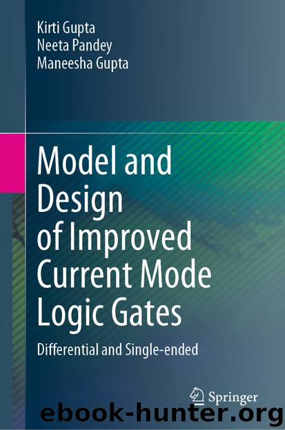 Model and Design of Improved Current Mode Logic Gates by Kirti Gupta & Neeta Pandey & Maneesha Gupta