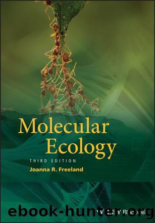 Molecular Ecology by Joanna R. Freeland;