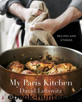 My Paris Kitchen: Recipes and Stories by Lebovitz David