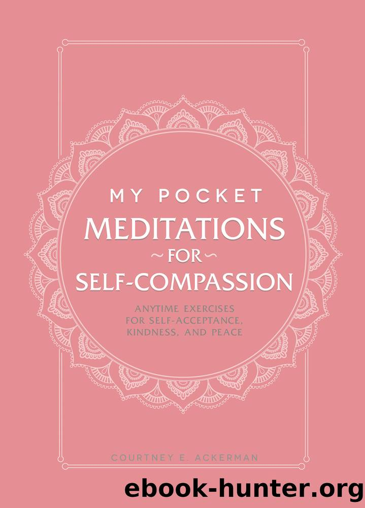 My Pocket Meditations for Self-Compassion by Courtney E. Ackerman