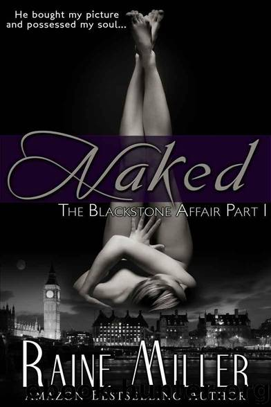Naked (The Blackstone Affair Part 1) by Raine Miller