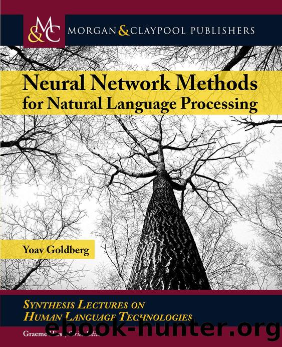 Neural Network Methods in Natural Language Processing by Yoav Goldberg
