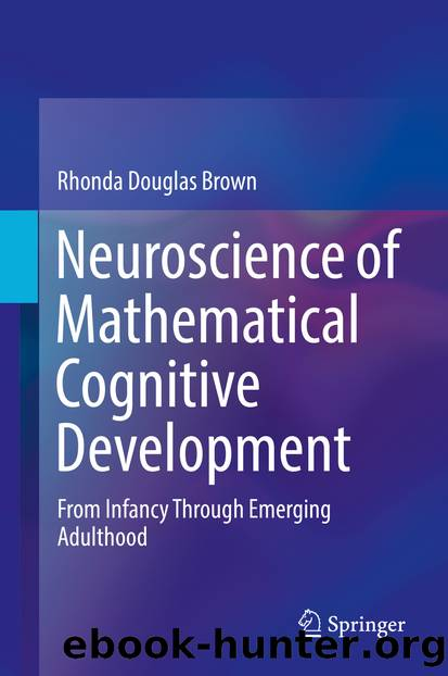 Neuroscience of Mathematical Cognitive Development by Rhonda Douglas Brown